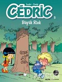 Büyük Risk - Cedric 3
