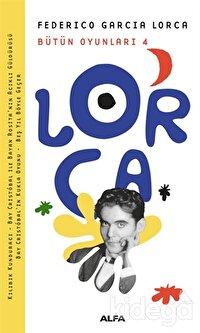 Lorca Bütün Oyunları 4