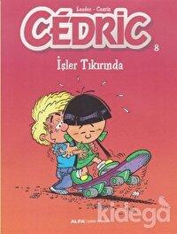 Cedric 8 - İşler Tıkırında
