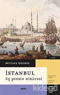 İstanbul - Üç Şehrin Hikayesi