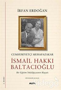 Cumhuriyetçi Muhafazakar İsmail Hakkı Baltacıoğlu