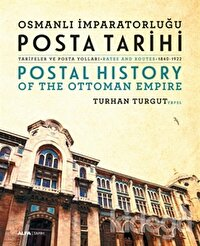 Osmanlı İmparatorluğu Posta Tarihi - Postal History Of The Ottoman Empire
