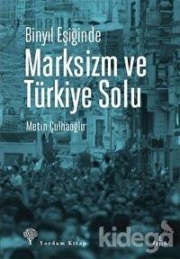 Binyıl Eşiğinde Marksizm ve Türkiye Solu