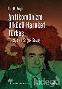 Antikomünizm Ülkücü Hareket Türkeş