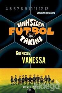 Vahşiler Futbol Takımı 3 - Korkusuz Vanessa (Ciltli)
