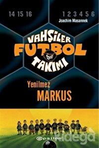 Vahşiler Futbol Takımı 13 - Yenilmez Markus (Ciltli)