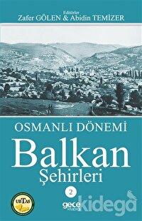 Osmanlı Dönemi Balkan Şehirleri 2