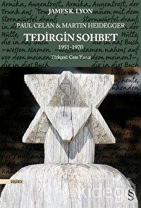 Paul Celan ve Martin Heidegger - Tedirgin Sohbet 1951-1970
