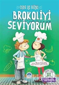 Can ile Rüya Brokoliyi Seviyorum - Hayat Ünite Hikayeleri