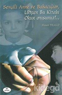 Sevgili Anne ve Babacığım Lütfen Bu Kitabı Okur Musunuz!..