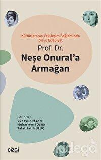Kültürlerarası Etkileşim Bağlamında Dil ve Edebiyat - Prof. Dr. Neşe Onural'a Armağan