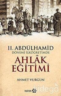 2. Abdülhamid Dönemi İlköğretimde Ahlak Eğitimi