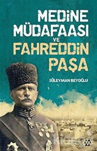 Medine Müdafaası ve Fahreddin Paşa