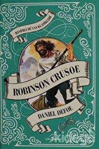 Robinson Crusoe - Resimli Dünya Klasikleri