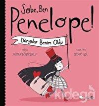 Sobe, Ben Penelope! Dünyalar Benim Oldu