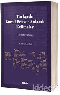 Türkçede Karşıt Benzer Anlamlı Kelimeler