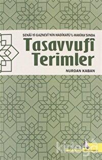 Senai-yi Gaznevi'nin Hadikatü'l-Hakika'sında Tasavvufi Terimler
