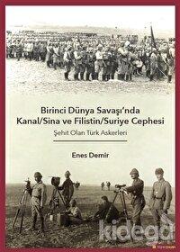 Birinci Dünya Savaşı'nda Kanal/Sina ve Filistin/ Suriye Cephesi