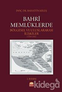 Bahri Memlüklerde Bölgesel ve Uluslararası İlişkiler (1250 - 1382)