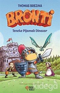 Bronti - Teneke Pijamalı Dinozor