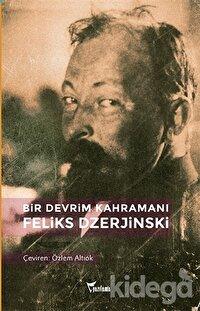Bir Devrim Kahramanı: Feliks Dzerjinski