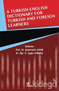 A Turkish - English Dictionary For Turkish And Foreign Learners