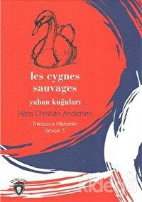 Yaban Kuğuları Fransızca Hikayeler Seviye 1