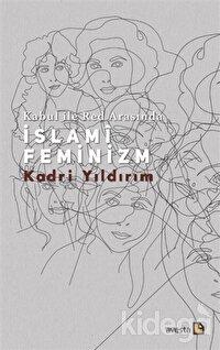 Kabul İle Red Arasında İslami Feminizm