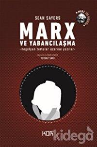 Marx ve Yabancılaşma