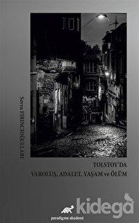 Tolstoy'da Varoluş, Adalet, Yaşam ve Ölüm