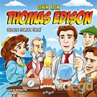 Benim Adım Thomas Edison - Yaratıcı Olmanın Önemi