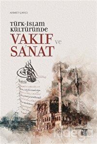 Türk-İslam Kültüründe Vakıf ve Sanat