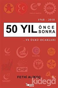 50 Yıl Önce 50 Yıl Sonra