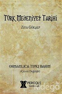 Türk Medeniyet Tarihi (Osmanlıca Tıpkı Basım)
