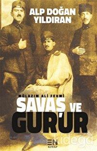 Mülazım Ali Fehmi - Savaş ve Gurur