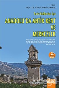 Turist Rehberleri için Anadolu'da Antik Kent ve Merkezler