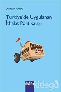 Türkiye'de Uygulanan İthalat Politikaları