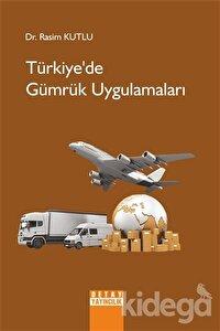 Türkiye'de Gümrük Uygulamaları