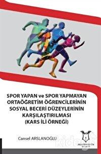 Spor Yapan ve Spor Yapmayan Ortaöğretim Öğrencilerinin Sosyal Beceri Düzeylerinin Karşılaştırılması (Kars İli Örneği)