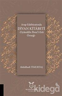 Arap Edebiyatında Divan Kitabeti - Ziyauddin İbnu'l-Esir Örneği