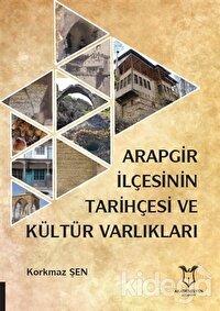 Arapgir İlçesinin Tarihçesi ve Kültür Varlıkları