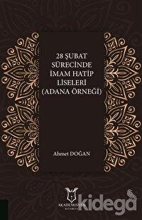 28 Şubat Sürecinde İmam Hatip Liseleri (Adana Örneği)