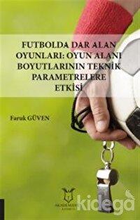 Futbolda Dar Alan Oyunları: Oyun Alanı Boyutlarının Teknik Parametrelere Etkisi