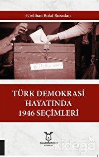 Türk Demokrasi Hayatında 1946 Seçimleri