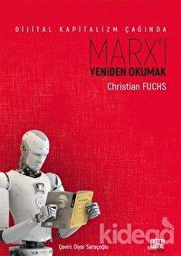 Dijital Kapitalizm Çağında Marx'ı Yeniden Okumak