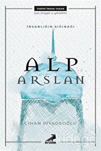 İnsanlığın Sığınağı Alp Arslan