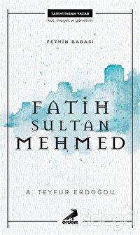 Fethin Babası Fatih Sultan Mehmed