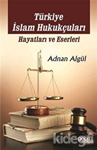 Türkiye İslam Hukukçuları: Hayatları ve Eserleri