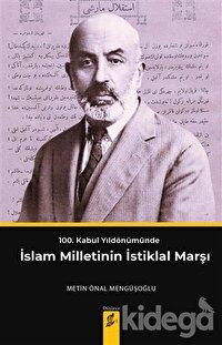 100. Kabul Yıldönümünde İslam Milletinin İstiklal Marşı