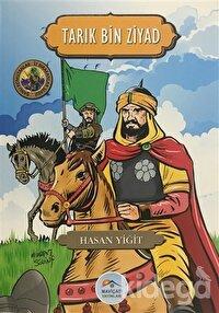 Tarık Bin Ziyad - Şanlı Komutanlar / İz Bırakanlar Serisi